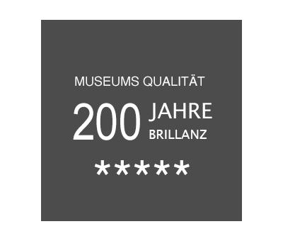 Museumsqualität 200 Jahre Brillanz